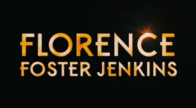 Florence Foster Jenkins – Review