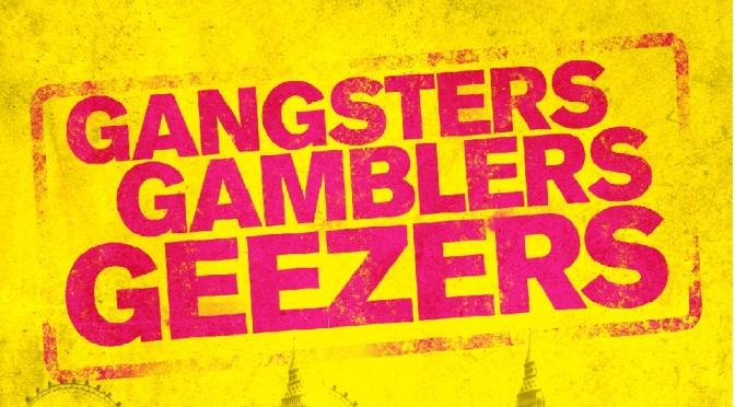 Gangsters, Gamblers & Geezers – Brand New Trailer!