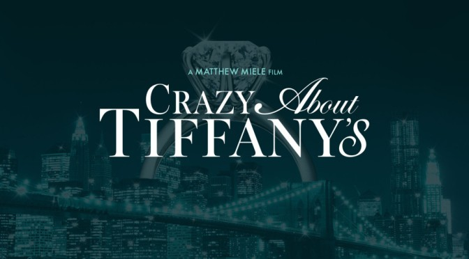 Crazy About Tiffany's – Review