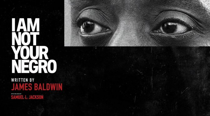 I Am Not Your Negro – Review