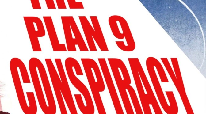 Sci-Fi London Film Festival: Unspeakable Horrors – The Plan 9 Conspiracy – Review