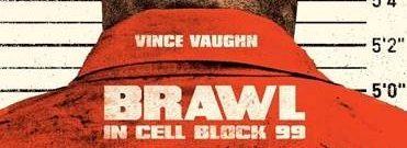 Brawl in Cell Block 99 – Brand New Trailer!