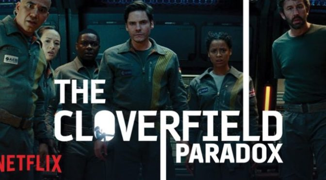 The Cloverfield Paradox  – Brand New Trailer!
