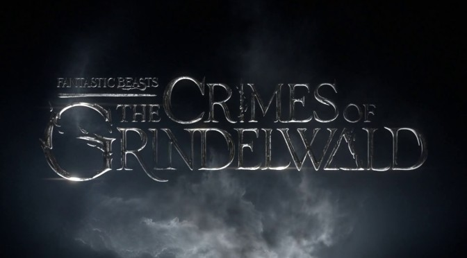 Fantastic Beasts: The Crimes of Grindelwald – Brand New Trailers & Clips!
